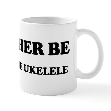 Rather be Playing the Ukelele Mug