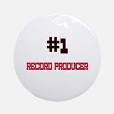 Number 1 RECORD PRODUCER Ornament (Round)