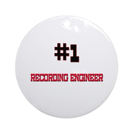 Number 1 RECORDING ENGINEER Ornament (Round)