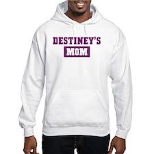 Destineys Mom Hoodie Sweatshirt