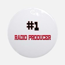 Number 1 RADIO PRODUCER Ornament (Round)