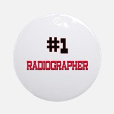 Number 1 RADIOGRAPHER Ornament (Round)