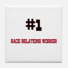Number 1 RACE RELATIONS WORKER Tile Coaster
