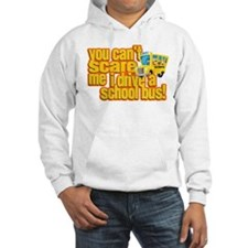 You Can't Scare Me - School Bus Hoodie