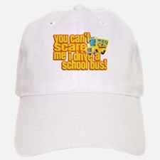 You Can't Scare Me - School Bus Baseball Baseball Cap