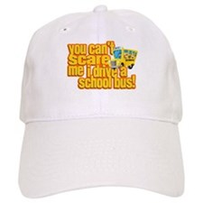You Can't Scare Me - School Bus Baseball Cap