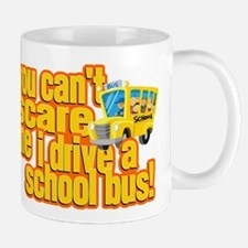 You Can't Scare Me - School Bus Mug