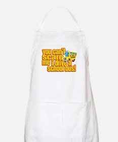 You Can't Scare Me - School Bus BBQ Apron
