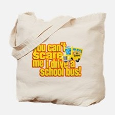 You Can't Scare Me - School Bus Tote Bag