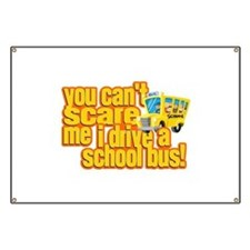 You Can't Scare Me - School Bus Banner