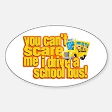 You Can't Scare Me - School Bus Decal