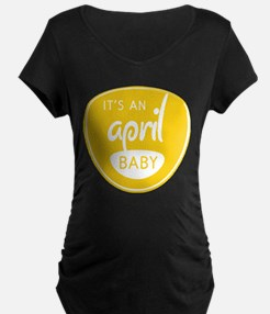 Yellow It's an April Baby T-Shirt