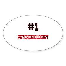 Number 1 PSYCHOBIOLOGIST Oval Decal
