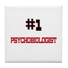 Number 1 PSYCHOBIOLOGIST Tile Coaster