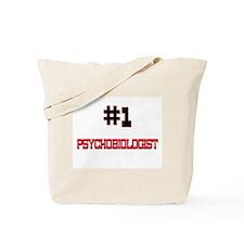 Number 1 PSYCHOBIOLOGIST Tote Bag