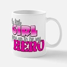 My Little Girl Grew Up To Be Mug