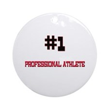Number 1 PROFESSIONAL ATHLETE Ornament (Round)