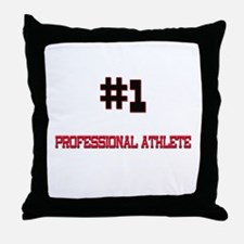 Number 1 PROFESSIONAL ATHLETE Throw Pillow