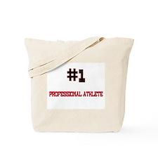 Number 1 PROFESSIONAL ATHLETE Tote Bag