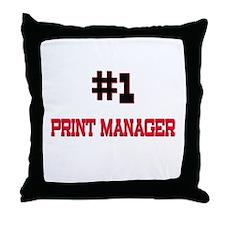 Number 1 PRINT MANAGER Throw Pillow