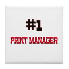 Number 1 PRINT MANAGER Tile Coaster