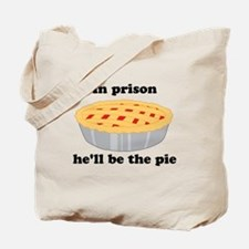 He'll be the pie Tote Bag