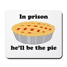 He'll be the pie Mousepad