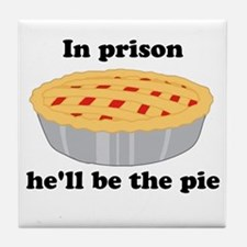He'll be the pie Tile Coaster