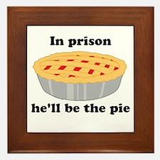 He'll be the pie Framed Tile