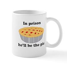 He'll be the pie Mug