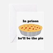 He'll be the pie Greeting Card