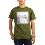 I Wear Pink for my Sister Organic Men's T-Shirt (d