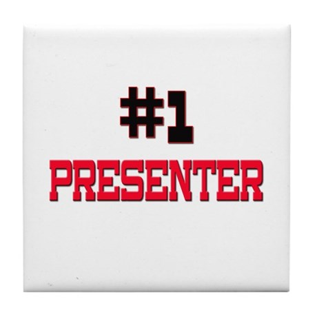 Number 1 PRESENTER Tile Coaster