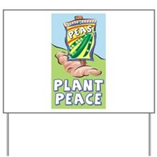 Plant Peace Yard Sign
