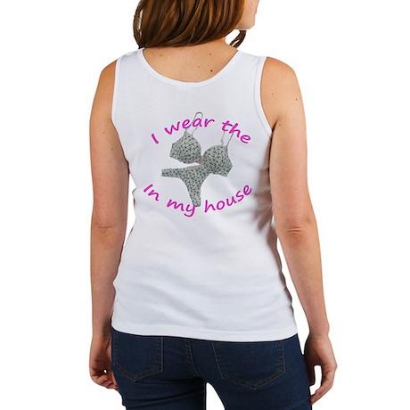 I wear the...in my house Women's Tank Top