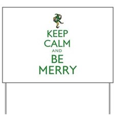 Keep Calm and Be Merry Yard Sign