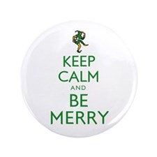 """Keep Calm and Be Merry 3.5"""" Button"""