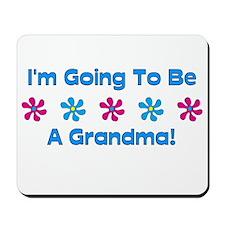 To Be A Grandma Mousepad