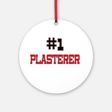 Number 1 PLASTERER Ornament (Round)