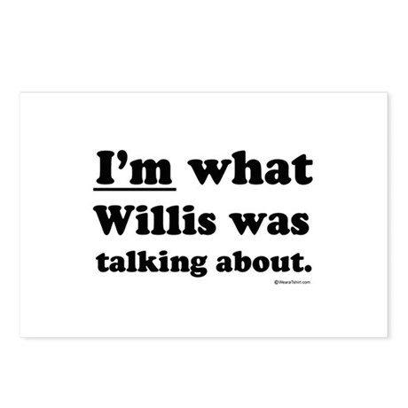 I'm what Willis was talking about ~ Postcards (Pa