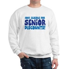 ELIGIBLE FOR SENIOR DISCOUNTS! Sweatshirt