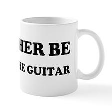 Rather be Playing the Guitar Mug