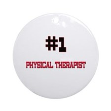 Number 1 PHYSICAL THERAPIST Ornament (Round)