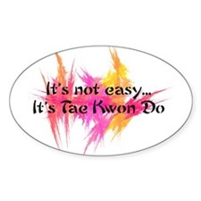 It's Not Easy - TKD Oval Decal