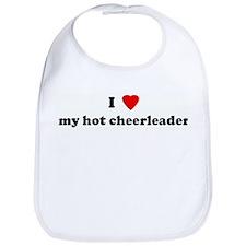 I Love my hot cheerleader Bib
