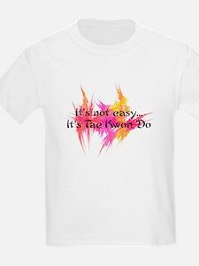 It's Not Easy - TKD pink T-Shirt