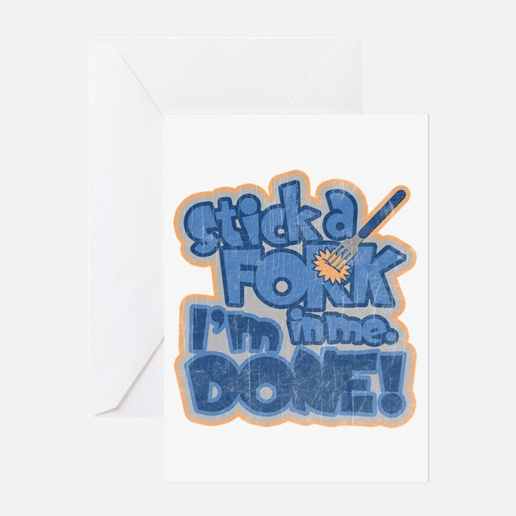"""Stick a Fork in me. I'm Done Greeting Card"