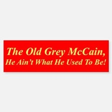 """""""Old Grey McCain"""" Bumper Bumper Bumper Sticker"""