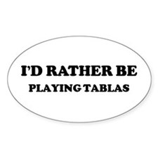 Rather be Playing Tablas Oval Stickers