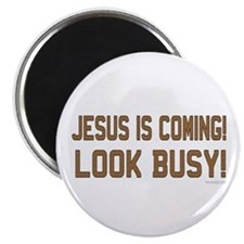 Jesus is coming! Look busy! Magnet